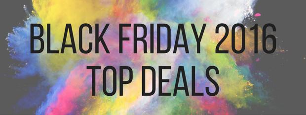 Black Friday 2016 Top Deals